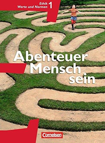 Abenteuer Mensch sein - Westliche Bundesländer / Band 1 - Ethik, Werte und Normen,