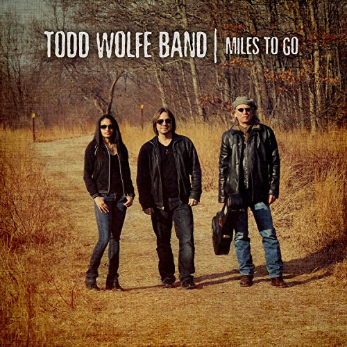 Todd Band Wolfe: Miles to Go (Audio CD)