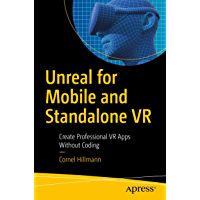Unreal for Mobile and Standalone VR: Create Professional VR Apps Without Coding (English Edition)