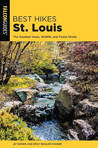 Best Hikes St. Louis: The Greatest Views, Wildlife, and Forest Strolls (Best Hikes Near Series) (English Edition)