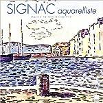 Signac aquarelliste de Marina Ferretti-Bocquillon