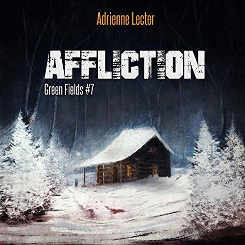 Affliction: Green Fields, Book 7