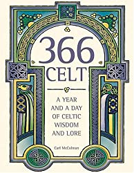 [(366 Celt: A Year and a Day of Celtic Wisdom and Lore)] [Author: Carl McColman] published on (February, 2005)