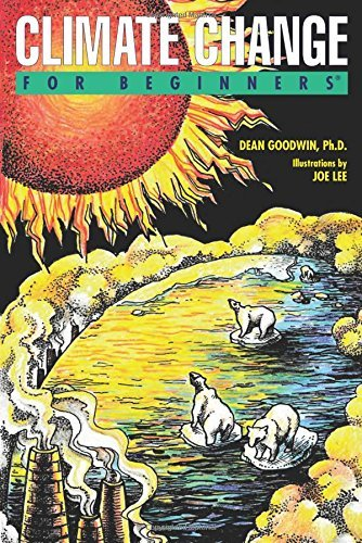 Climate Change For Beginners by Dean Goodwin (2016-04-07)