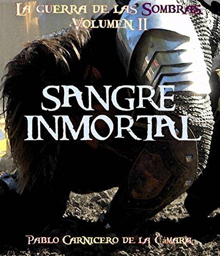 Sangre Inmortal (La guerra de las sombras nº 2) por Pablo Carnicero de la Cámara