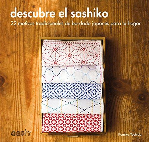 Descubre el sashiko : 22 motivos tradicionales de bordado japonés para tu hogar por Kumiko Yoshida