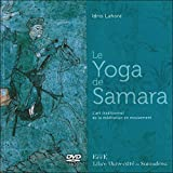 Le Yoga de Samara - L'art traditionnel de la méditation en mouvement - Livre + DVD