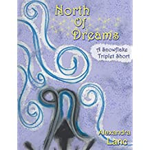 North of Dreams (Tales of North #3 - A Snowflake Triplet Short)