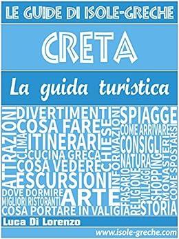 Creta - La guida turistica di [Lorenzo, Luca Di]