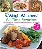 Weight Watchers All-Time Favorites: Over 200 Best-Ever Recipes from the Weight Watchers Test Kitchens (Weight Watchers C