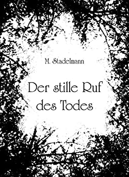 Der stille Ruf des Todes (German Edition) by [Stadelmann, Michaela]