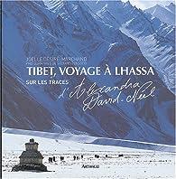Tibet, voyage à Lhassa par Joëlle Désiré-Marchand