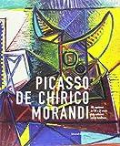 Picasso, De Chirico, Morandi. 100 capolavori del XIX e XX secolo dalle collezioni bresciane. Catalogo della mostra (Brescia, 20 gennaio-10 giugno 2018). Ediz. illustrata
