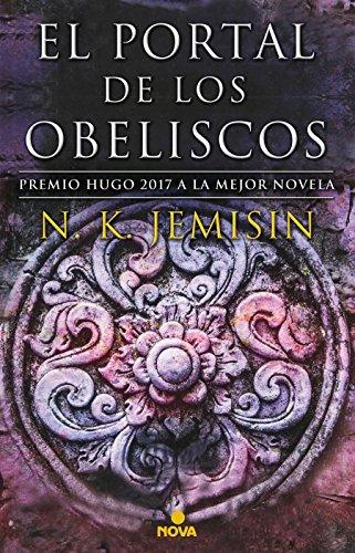 El portal de los obeliscos (La Tierra Fragmentada 2): Premio Hugo 2017 a la mejor novela (Nova) por N.K. Jemisin