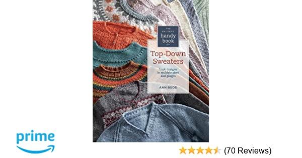 aca250f0bc4a Knitter s Handy Book of Top-Down Sweaters  Amazon.co.uk  Ann Budd ...