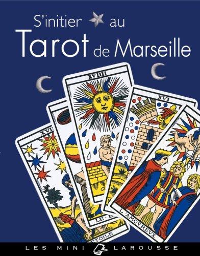 S'initier au Tarot de Marseille par Isabelle Weiss