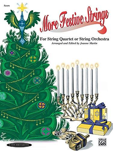 More Festive Strings for String Quartet or String Orchestra: Score, Score
