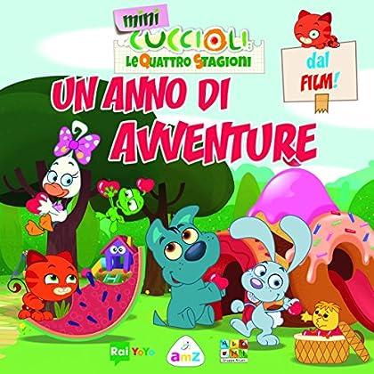 Un Anno Di Avventure. Mini Cuccioli. Le Quattro Stagioni