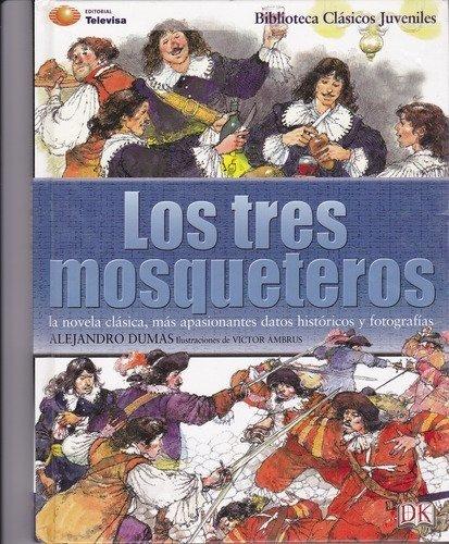 Los tres Mosqueteros/The Three Musketeers (Clasicos Juveniles) por Alexandre Dumas