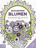 Bezaubernde Blumen: Malbuch & Zitate