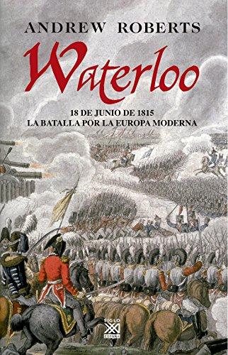Portada del libro Waterloo: 18 de junio de 1815 : la batalla por la Europa moderna (Hitos)