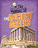 The Ancient Greeks: Clever Ideas and Inventions from Past Civilisations (The Genius of, Band 6)