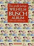 Das große farbige Wilhelm- Busch- Album - Wilhelm Busch