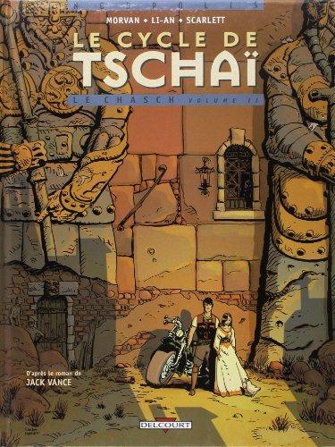 Le Cycle de de Tschaï, tome 2 : Le Chasch