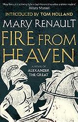 Fire from Heaven: A Novel of Alexander the Great: A Virago Modern Classic (Virago Modern Classics)