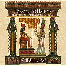 Homage to Hathor: Huldigung der Göttin und der Hathoren