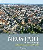 La Neustadt de Strasbourg: Un laboratoire urbain (1871-1930) (French Edition)