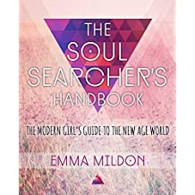 The Soul Searcher's Handbook: A Modern Girl's Guide to the New Age World (English Edition)