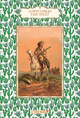 Le petit livre du Far West par From Editions du Chêne