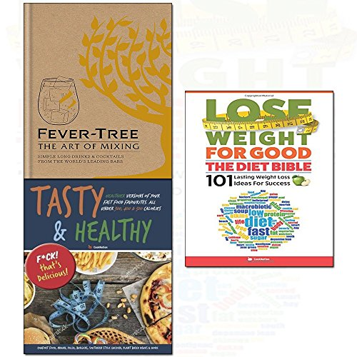 fever tree - the art of mixing[hardcover], lose weight for good the diet bible, tasty & healthy f*ck that's delicious 3 books collection set - (healthier versions of your fast food favourites: comfort food, indian, pizza, burgers, southern style chicken, ... & more. all under 300, 400 & 500 calories,101 lasting weight loss ideas for success,simple long drinks & cocktails from the world's leading bars)