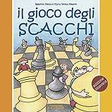 Il gioco degli scacchi. Ediz. a colori