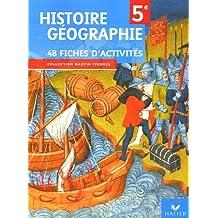Histoire Géographie 5e : 48 fiches d'activités