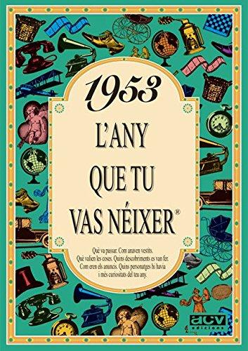 1953 L'ANY QUE TU VAS NEIXER (L'any que tu vas néixer)