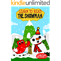 Learn to Read : The Snowman - A Learn to Read Book for Kids 3-5: A sight words story for toddlers, kindergarten kids and…