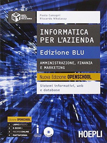 Informatica per l'azienda. Amministrazione, finanza e marketing. Ediz. blu. Per le Scuole superiori. Con CD-ROM