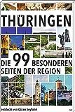 Thüringen: Die 99 besonderen Seiten der Region