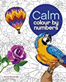 Colour by Numbers: Calm (Colouring Books)