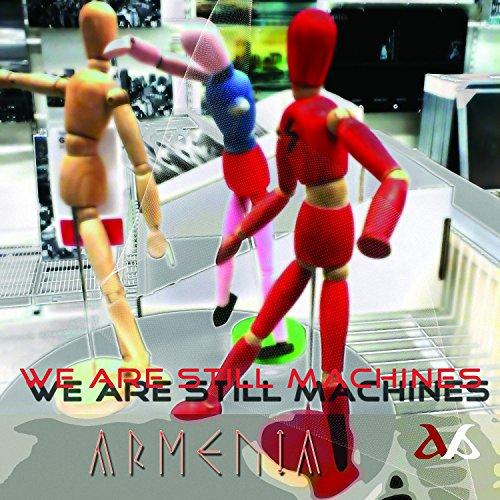 We Are Still Machines