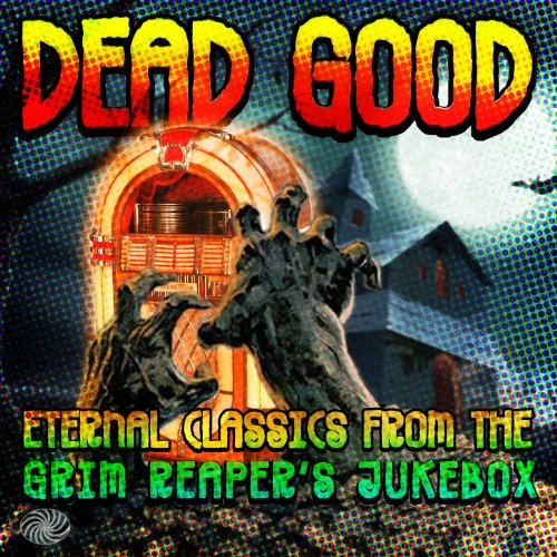 Dead Good: Eternal Classics fr...