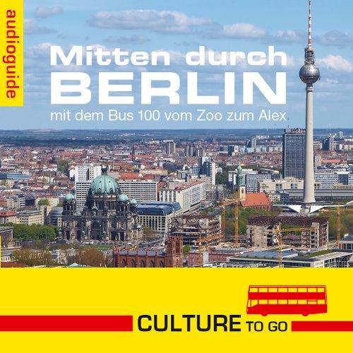 Mitten durch Berlin - mit dem Bus 100 vom Zoo zum Alex