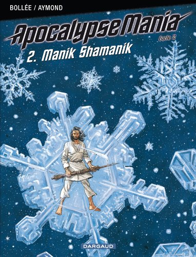 Apocalypse Mania - Cycle 2 - tome 2 - Manik Shamanik