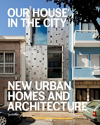 our-house-in-the-city-new-urban-homes-and-architecture