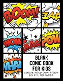Blank Comic Book for Kids: Create Your Own Story, Comics & Graphic Novels (Comic Book Maker for Kids)