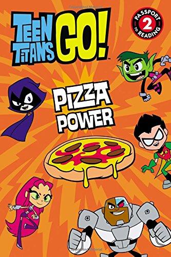 Teen Titans Go!: Pizza Power (Teen Titals Go! Passport to Reading, Level 2)