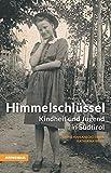 Himmelschlüssel - Kindheit und Jugend in Südtirol von Sigrid Mahlknecht Ebner