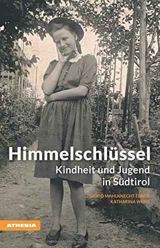 Buchseite und Rezensionen zu 'Himmelschlüssel - Kindheit und Jugend in Südtirol' von Sigrid Mahlknecht Ebner